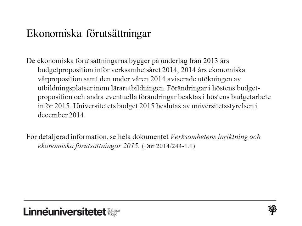 Ekonomiska förutsättningar De ekonomiska förutsättningarna bygger på underlag från 2013 års budgetproposition inför verksamhetsåret 2014, 2014 års eko