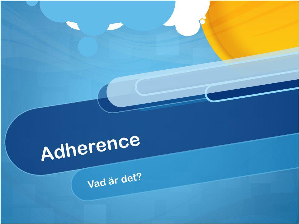 Adherence Vad är det?