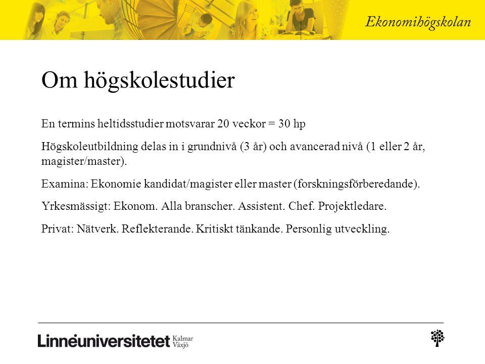 E-postekonomihogskolan@lnu.se Telefon0480-49 71 00 (växel) Studievägledarebengt.c.persson@lnu.se madeleine.sjostedt@lnu.sebengt.c.persson@lnu.se madeleine.sjostedt@lnu.se Mer informationwww.lnu.sewww.lnu.se Information om utbildningar studera.nu Webanmälan antagning.sestudera.nuantagning.se Vill du veta mer?