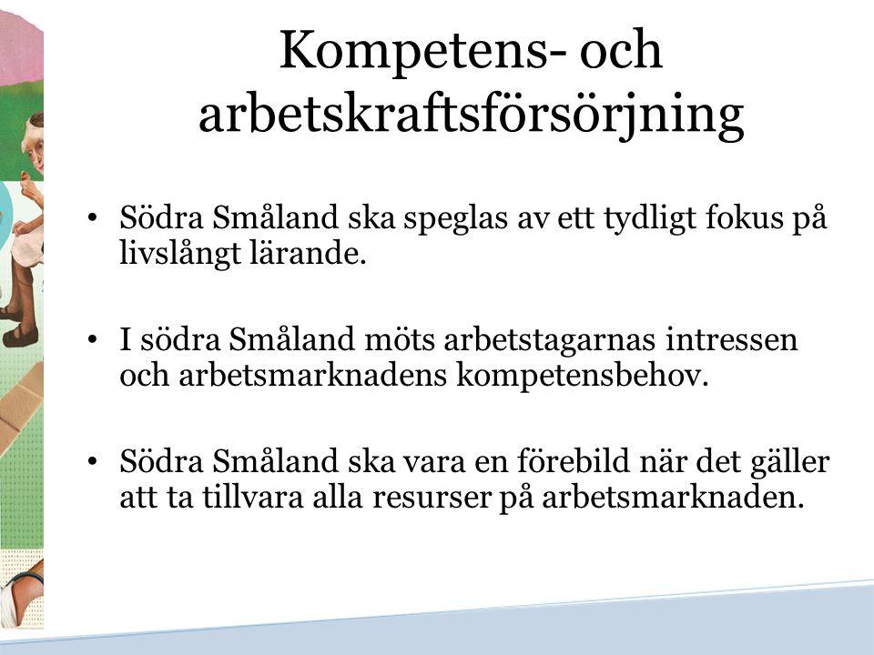 Kompetens- och arbetskraftsförsörjning Södra Småland ska speglas av ett tydligt fokus på livslångt lärande. I södra Småland möts arbetstagarnas intres