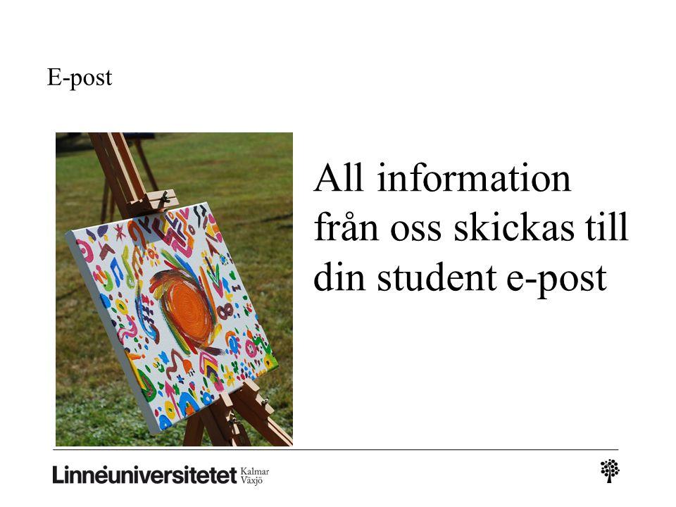 E-post All information från oss skickas till din student e-post
