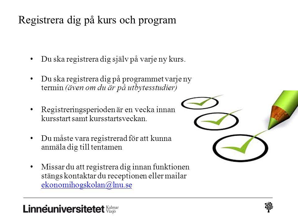Registrera dig på kurs och program Du ska registrera dig själv på varje ny kurs.