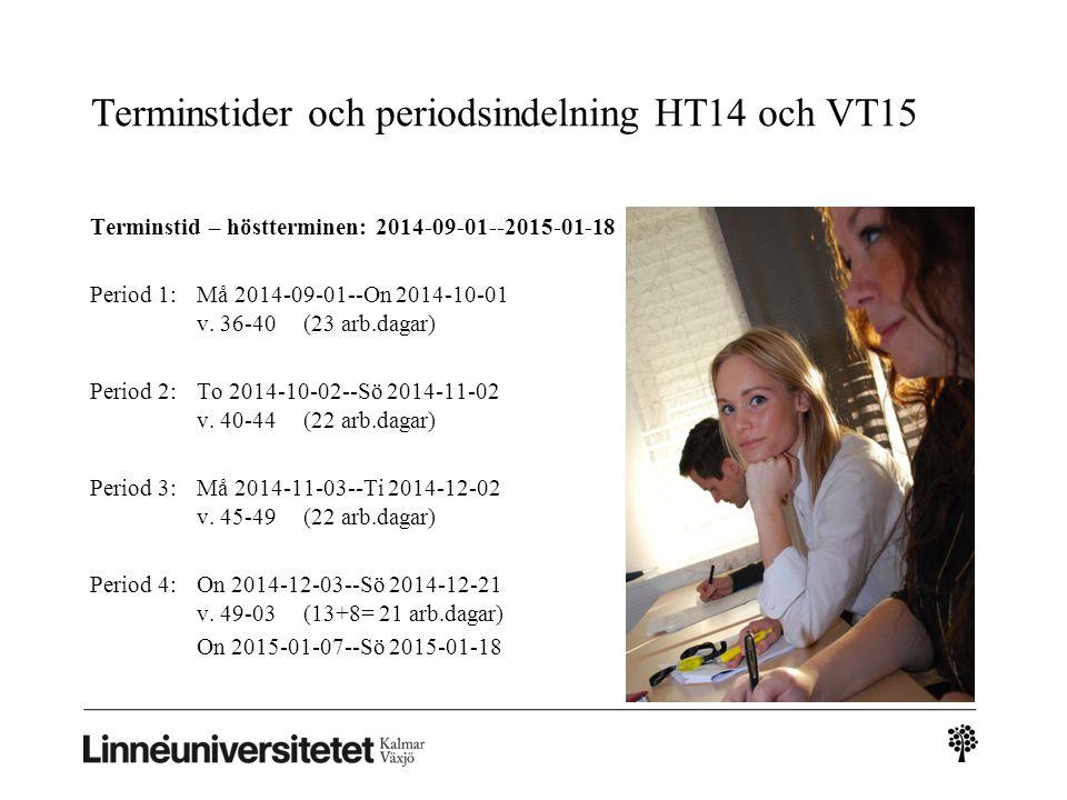 Terminstider och periodsindelning HT14 och VT15 Terminstid – höstterminen: 2014-09-01--2015-01-18 Period 1: Må 2014-09-01--On 2014-10-01 v.