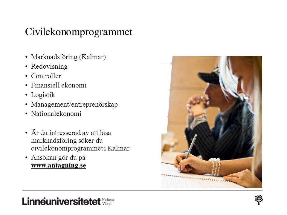 Civilekonomprogrammet Marknadsföring (Kalmar) Redovisning Controller Finansiell ekonomi Logistik Management/entreprenörskap Nationalekonomi Är du intr