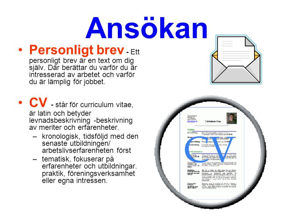 Ansökan Personligt brev - Ett personligt brev är en text om dig själv. Där berättar du varför du är intresserad av arbetet och varför du är lämplig fö