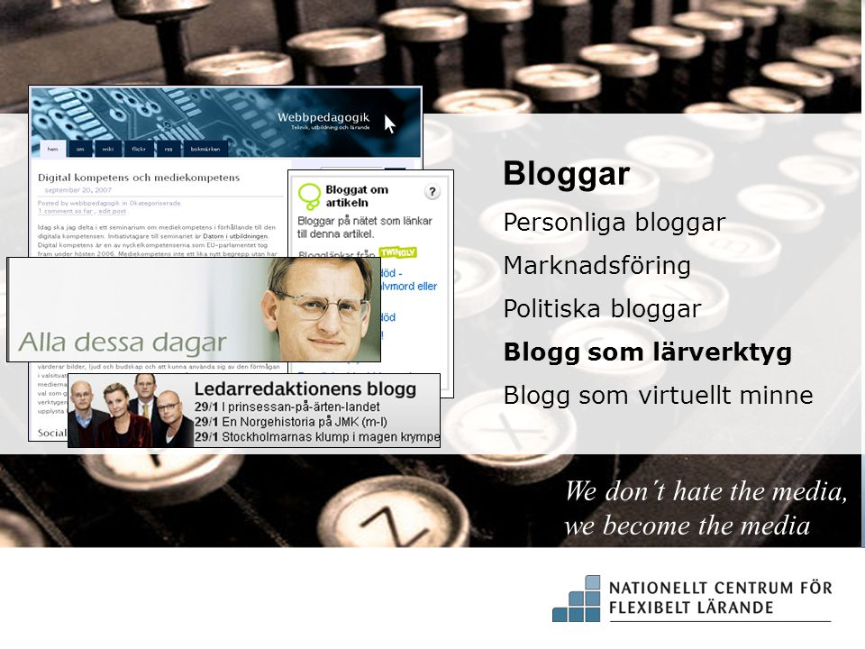 Senaste inlägg Arkiv Kategorier We don´t hate the media, we become the media webbpedagogik.wordpress.com/ hermods.wordpress.com/ Bloggar Personliga bl