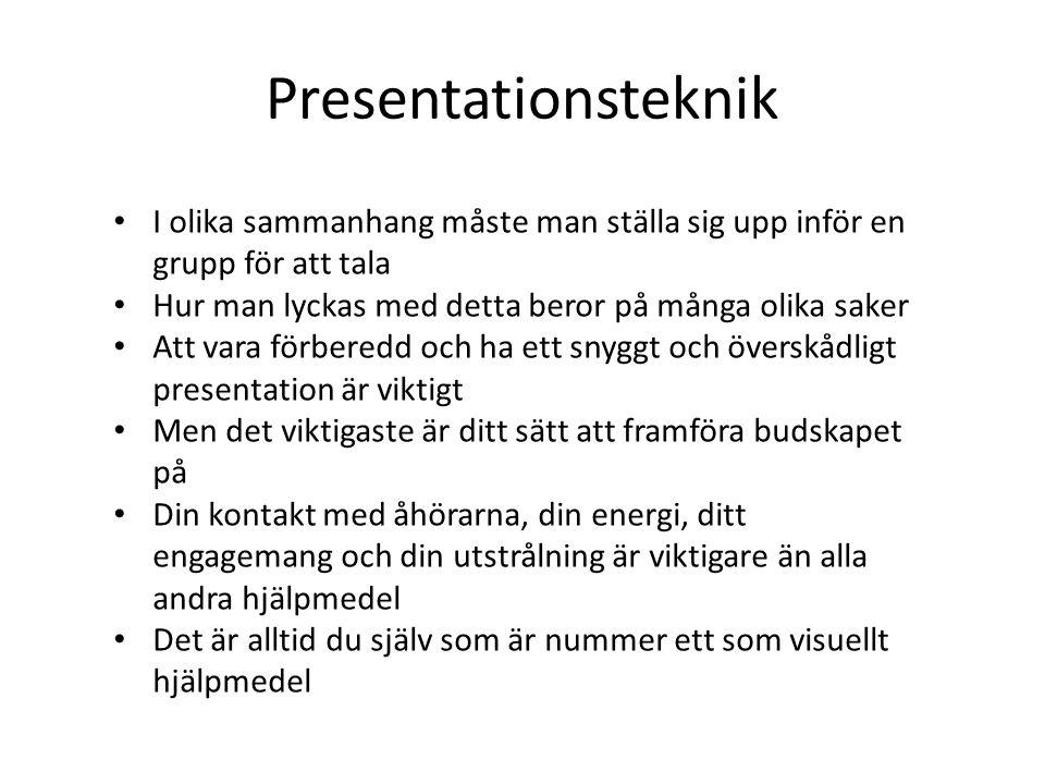 Presentationsteknik I olika sammanhang måste man ställa sig upp inför en grupp för att tala Hur man lyckas med detta beror på många olika saker Att va