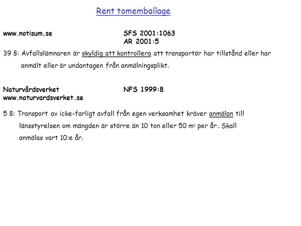 www.notisum.seSFS 2001:1063 AR 2001:5 39 §: Avfallslämnaren är skyldig att kontrollera att transportör har tillstånd eller har anmält eller är undanta