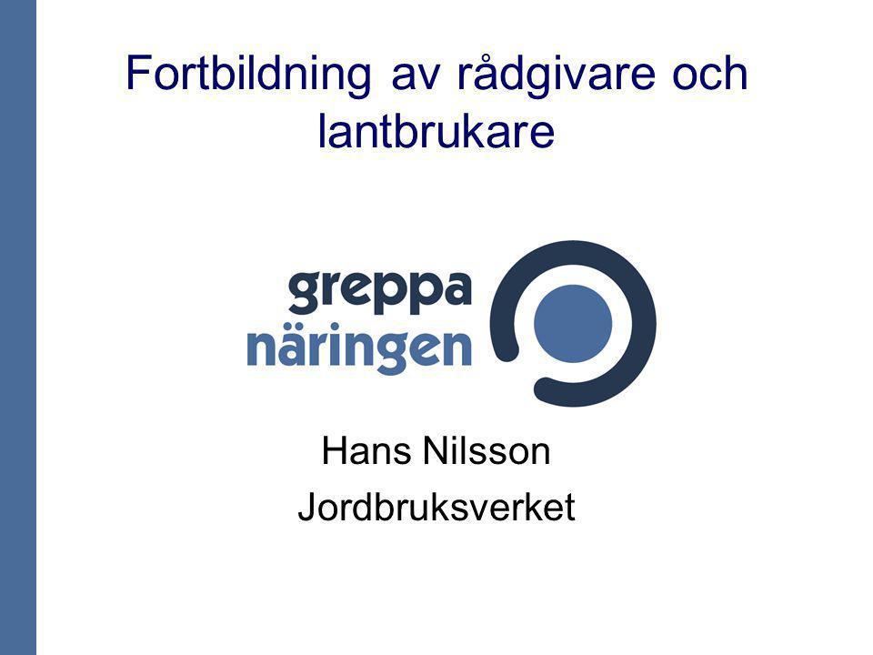 Fortbildning av rådgivare och lantbrukare Hans Nilsson Jordbruksverket