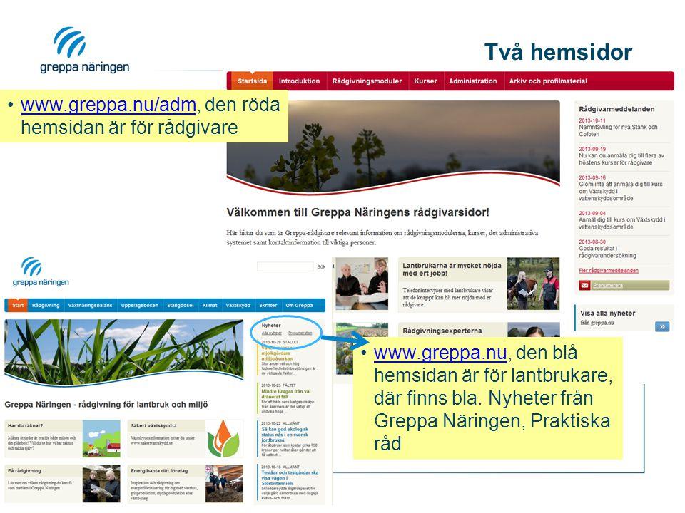 Två hemsidor www.greppa.nu/adm, den röda hemsidan är för rådgivarewww.greppa.nu/adm www.greppa.nu, den blå hemsidan är för lantbrukare, där finns bla.