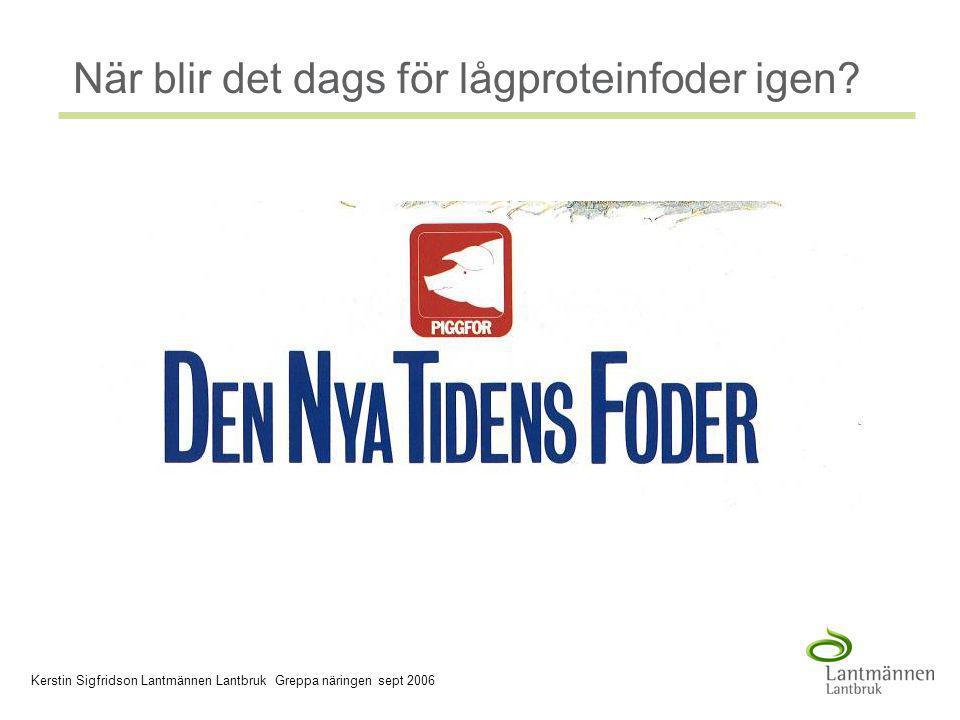 2006-03-30 Company/Dept, Author - 19 - När blir det dags för lågproteinfoder igen.