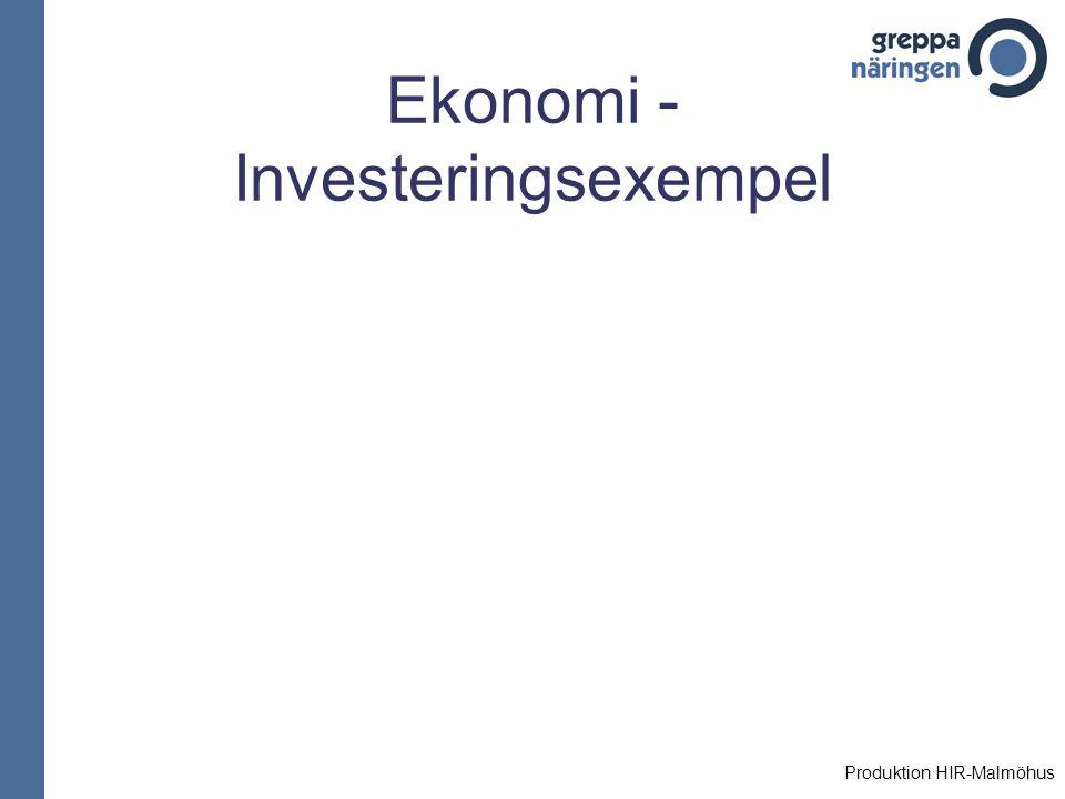 Ekonomi - Investeringsexempel Produktion HIR-Malmöhus