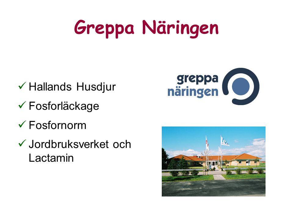 Greppa Näringen Hallands Husdjur Fosforläckage Fosfornorm Jordbruksverket och Lactamin