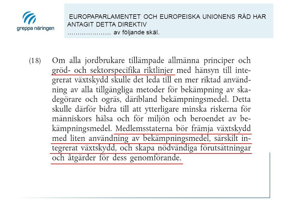 EUROPAPARLAMENTET OCH EUROPEISKA UNIONENS RÅD HAR ANTAGIT DETTA DIREKTIV ………………… av följande skäl.