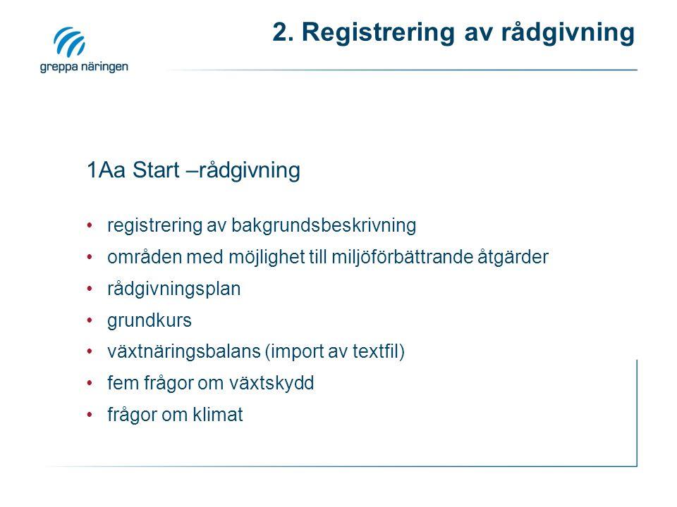 2. Registrering av rådgivning 1Aa Start –rådgivning registrering av bakgrundsbeskrivning områden med möjlighet till miljöförbättrande åtgärder rådgivn