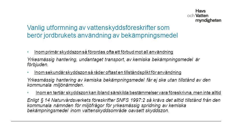 För att ändra/uppdatera/ta bort Presentationsnamn och Namn i foten, gå in på Infoga - Sidhuvud/sidfot Vanlig utformning av vattenskyddsföreskrifter som berör jordbrukets användning av bekämpningsmedel Inom primär skyddszon så förordas ofta ett förbud mot all användning Yrkesmässig hantering, undantaget transport, av kemiska bekämpningsmedel är förbjuden.