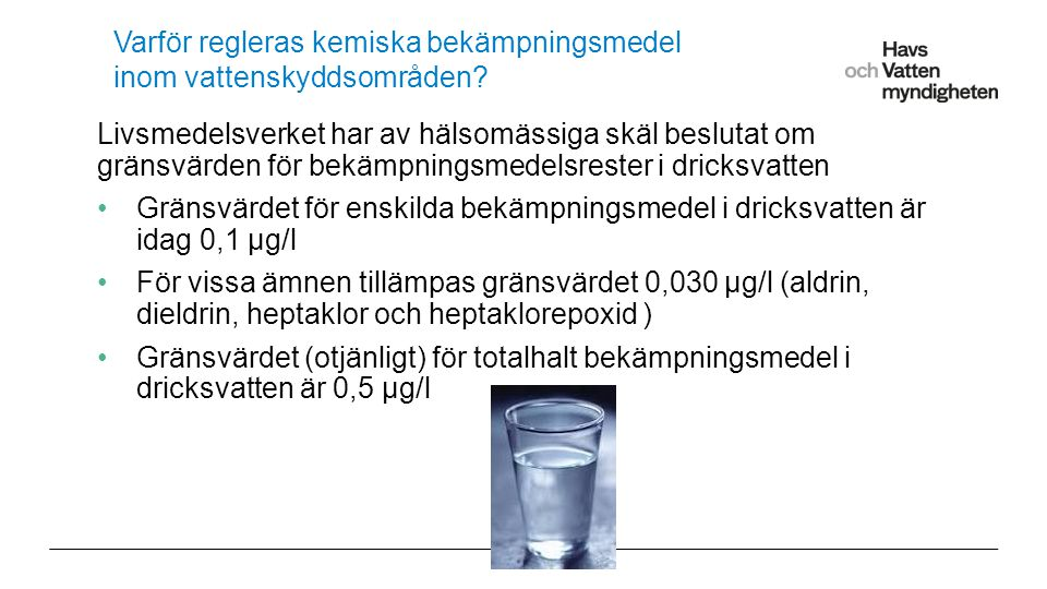 För att ändra/uppdatera/ta bort Presentationsnamn och Namn i foten, gå in på Infoga - Sidhuvud/sidfot Varför regleras kemiska bekämpningsmedel inom vattenskyddsområden.