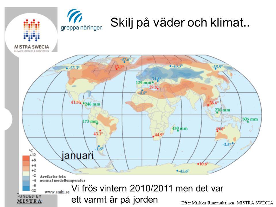 Källa: Naturvårdsverket, (IPCC) Nederbörds- förändring 1901-2005 Ökad och minskad nederbörd Om vi inte agerar kommer klimatförändringarnas totala kostnader och risker att motsvara minst en femprocentig förlust av världens BNP, nu och för all framtid.