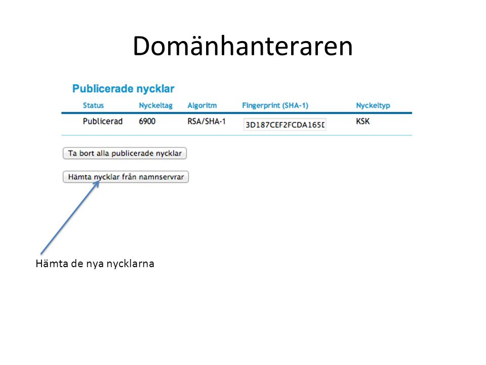 Steg 2 zkt-keyman -c./dnssec.conf -2 xn--eklv-7qa.se.