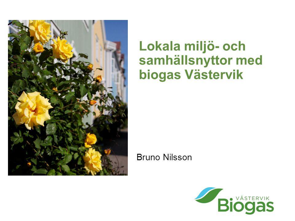 Lokala miljö- och samhällsnyttor med biogas Västervik Bruno Nilsson