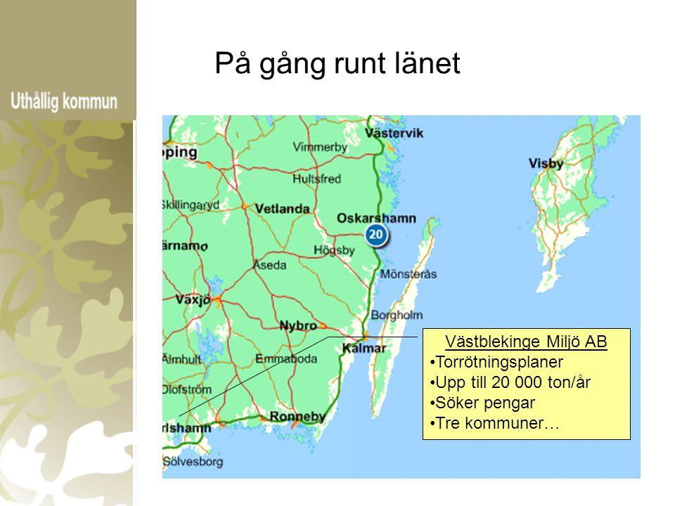 På gång runt länet Västblekinge Miljö AB Torrötningsplaner Upp till 20 000 ton/år Söker pengar Tre kommuner…