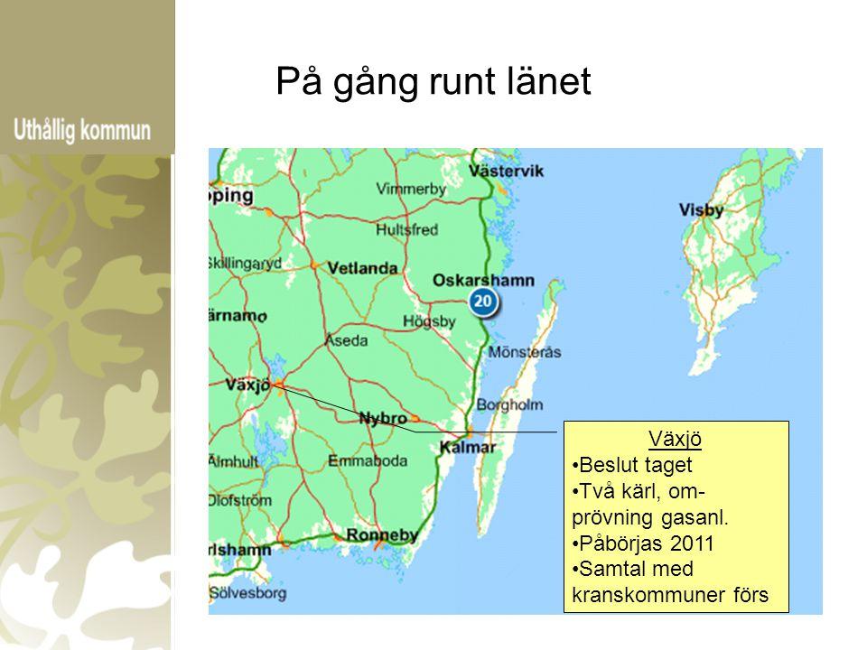 På gång runt länet Växjö Beslut taget Två kärl, om- prövning gasanl. Påbörjas 2011 Samtal med kranskommuner förs
