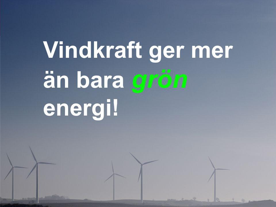 Vindkraft ger mer än bara grön energi!