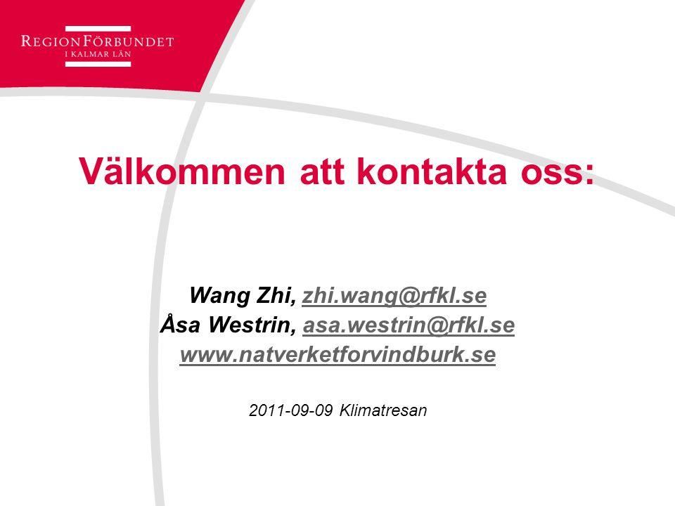 Välkommen att kontakta oss: Wang Zhi, zhi.wang@rfkl.sezhi.wang@rfkl.se Åsa Westrin, asa.westrin@rfkl.seasa.westrin@rfkl.se www.natverketforvindburk.se 2011-09-09 Klimatresan