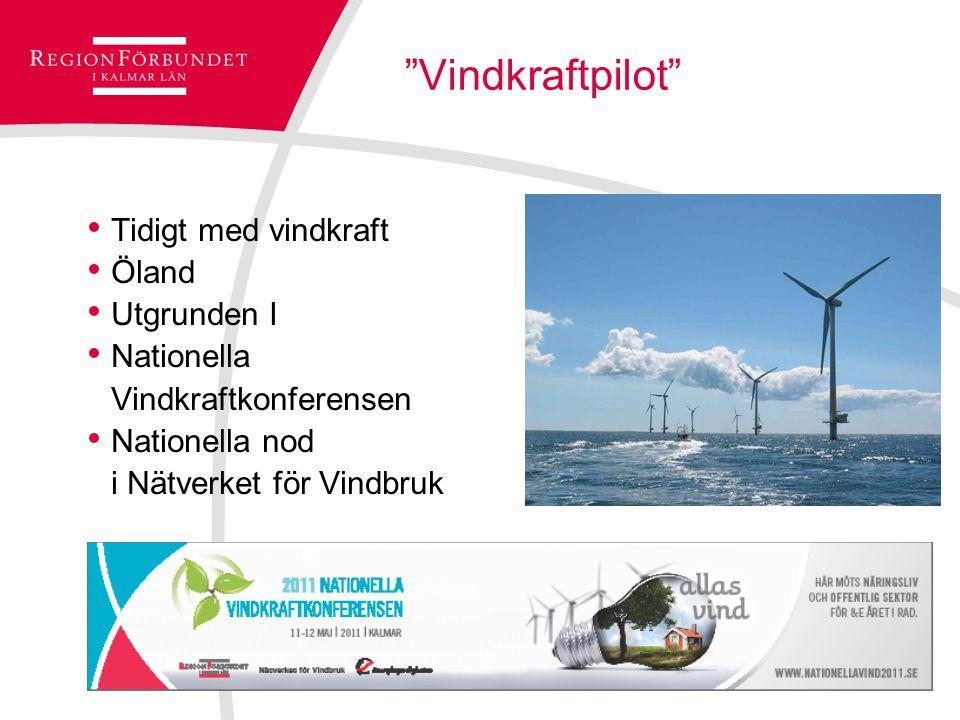 Vindkraftpilot Tidigt med vindkraft Öland Utgrunden I Nationella Vindkraftkonferensen Nationella nod i Nätverket för Vindbruk