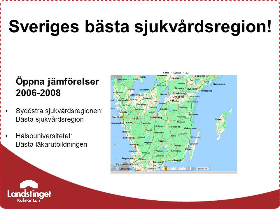 Öppna jämförelser 2006-2008 Sydöstra sjukvårdsregionen: Bästa sjukvårdsregion Hälsouniversitetet: Bästa läkarutbildningen Sveriges bästa sjukvårdsregion!