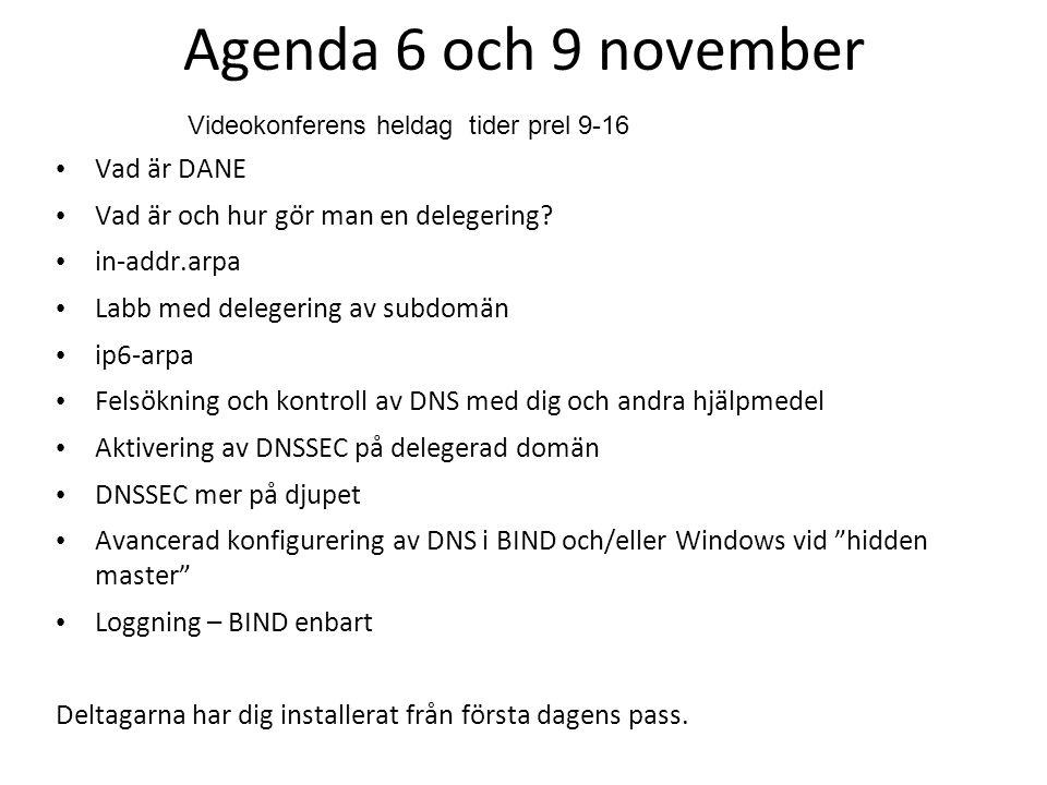 Agenda 6 och 9 november Vad är DANE Vad är och hur gör man en delegering.