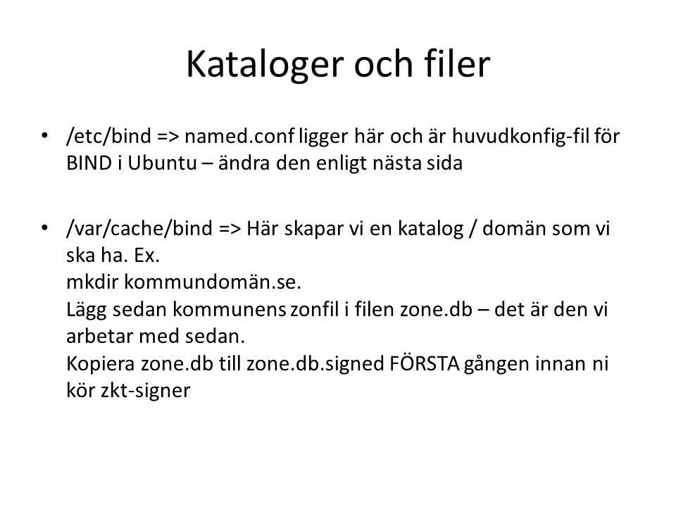 Kataloger och filer /etc/bind => named.conf ligger här och är huvudkonfig-fil för BIND i Ubuntu – ändra den enligt nästa sida /var/cache/bind => Här skapar vi en katalog / domän som vi ska ha.