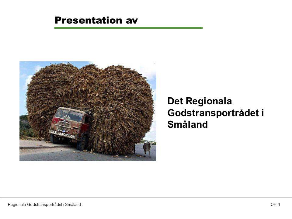 Regionala Godstransportrådet i SmålandOH 1 Presentation av Det Regionala Godstransportrådet i Småland
