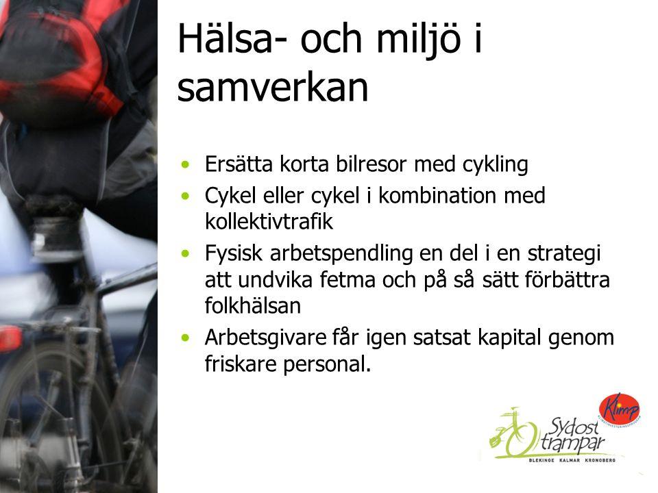 Hälsa- och miljö i samverkan Ersätta korta bilresor med cykling Cykel eller cykel i kombination med kollektivtrafik Fysisk arbetspendling en del i en strategi att undvika fetma och på så sätt förbättra folkhälsan Arbetsgivare får igen satsat kapital genom friskare personal.