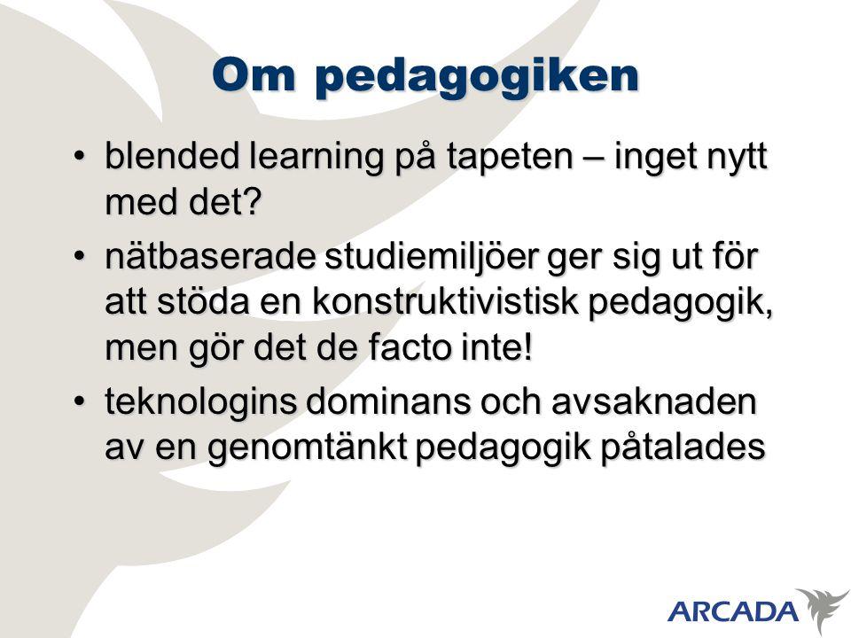 Om pedagogiken blended learning på tapeten – inget nytt med det?blended learning på tapeten – inget nytt med det.