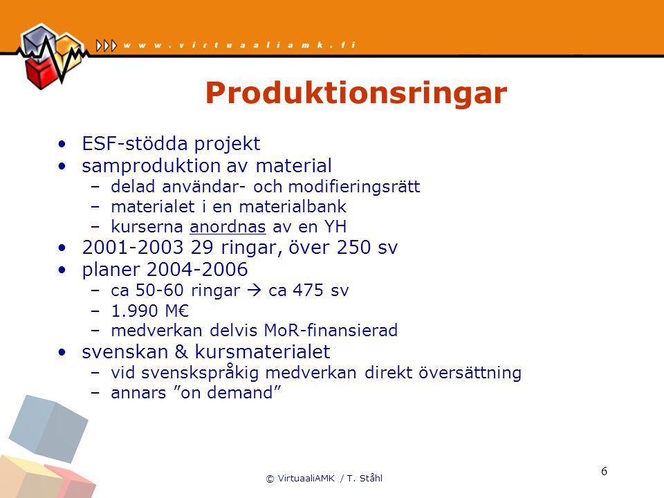 © VirtuaaliAMK / T. Ståhl 6 Produktionsringar ESF-stödda projekt samproduktion av material –delad användar- och modifieringsrätt –materialet i en mate
