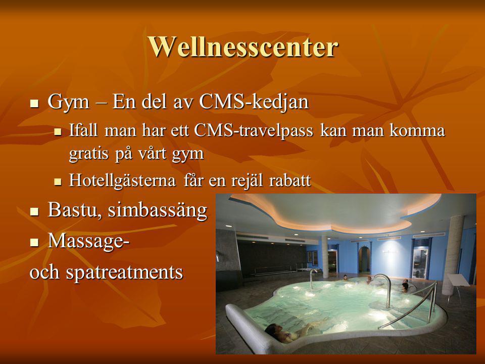 Wellnesscenter Gym – En del av CMS-kedjan Gym – En del av CMS-kedjan Ifall man har ett CMS-travelpass kan man komma gratis på vårt gym Ifall man har ett CMS-travelpass kan man komma gratis på vårt gym Hotellgästerna får en rejäl rabatt Hotellgästerna får en rejäl rabatt Bastu, simbassäng Bastu, simbassäng Massage- Massage- och spatreatments