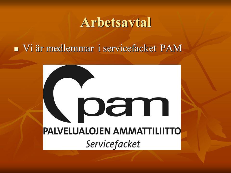 Arbetsavtal Vi är medlemmar i servicefacket PAM Vi är medlemmar i servicefacket PAM