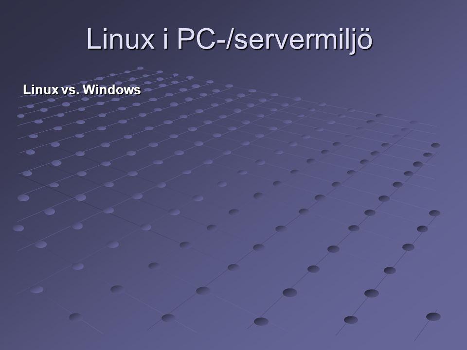 Linux i PC-/servermiljö Linux vs. Windows