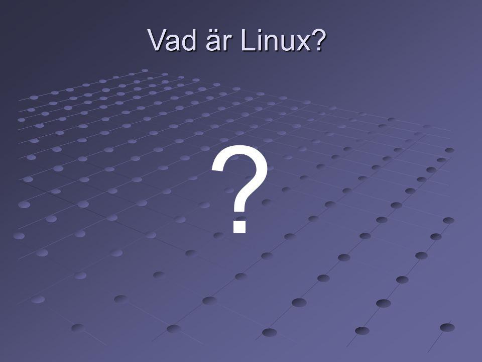 Linux i sig är egentligen endast en operativsystemkärna (kernel)