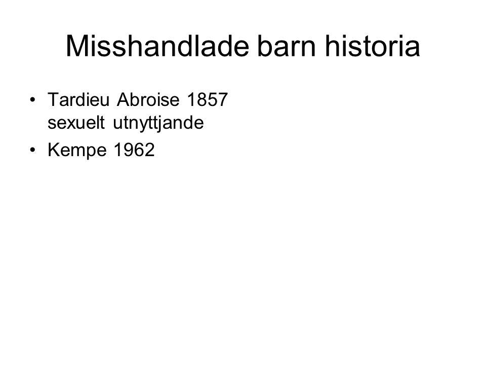 Misshandlade barn historia Tardieu Abroise 1857 sexuelt utnyttjande Kempe 1962