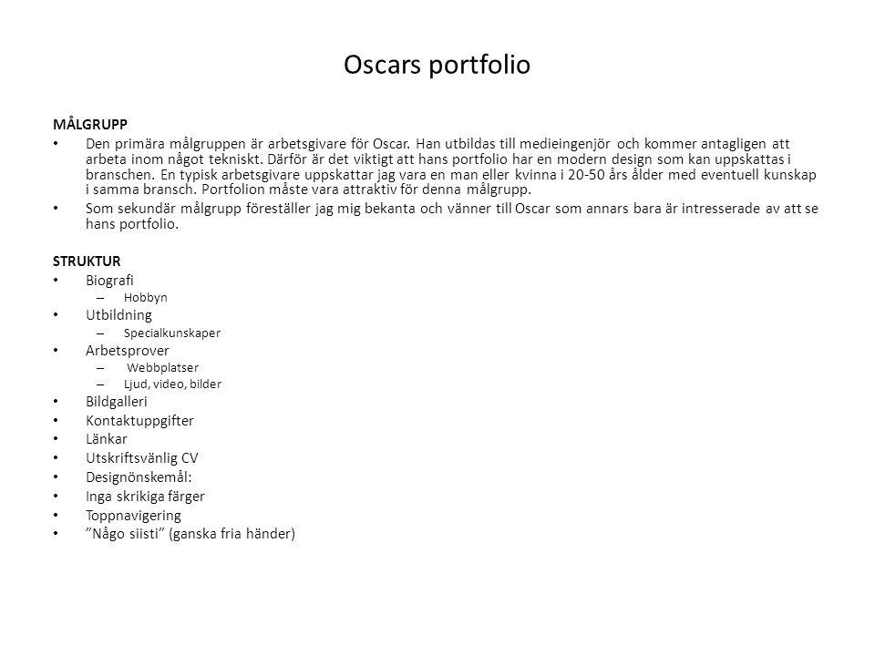 Oscars portfolio MÅLGRUPP Den primära målgruppen är arbetsgivare för Oscar.