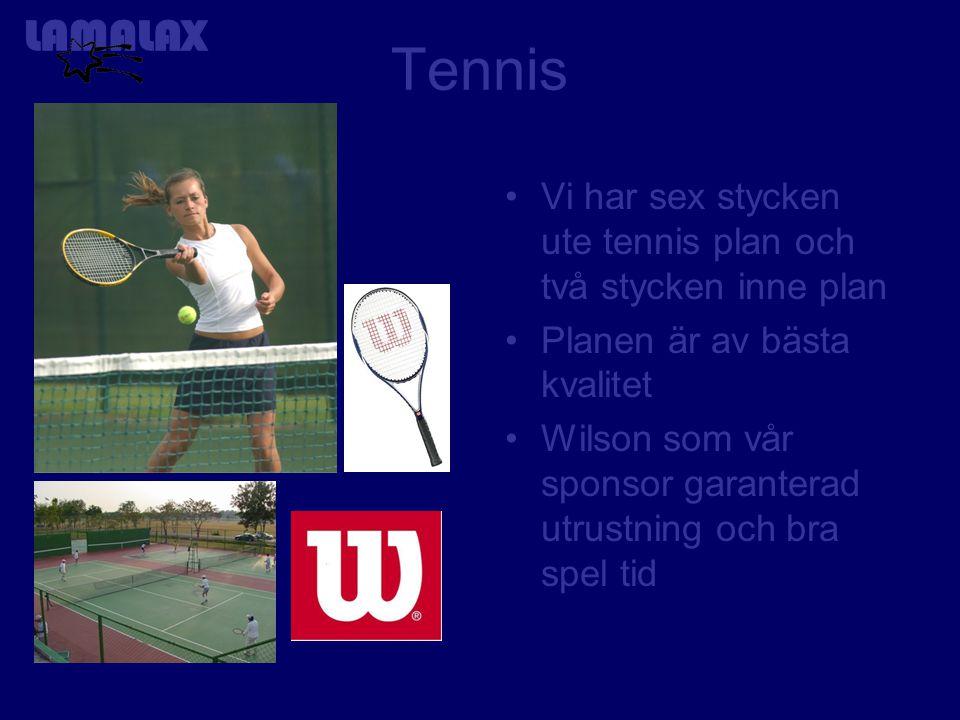 Tennis Vi har sex stycken ute tennis plan och två stycken inne plan Planen är av bästa kvalitet Wilson som vår sponsor garanterad utrustning och bra spel tid