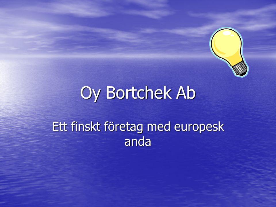 Oy Bortchek Ab Ett finskt företag med europesk anda