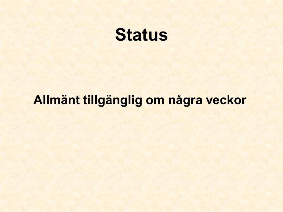 Status Allmänt tillgänglig om några veckor