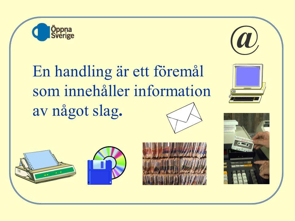 En handling är ett föremål som innehåller information av något slag. @
