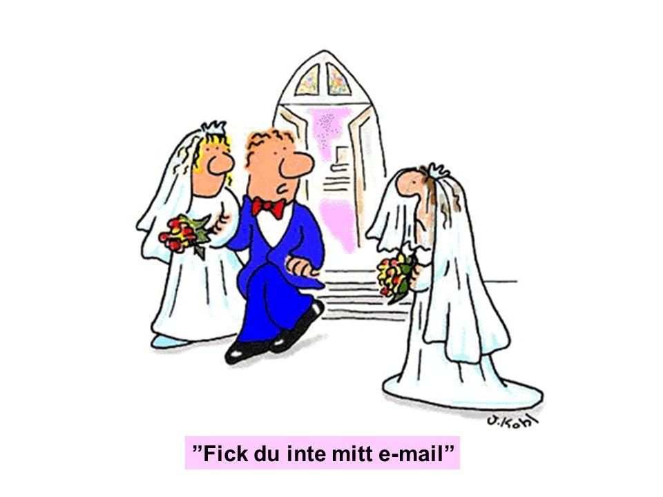 """""""Fick du inte mitt e-mail"""""""