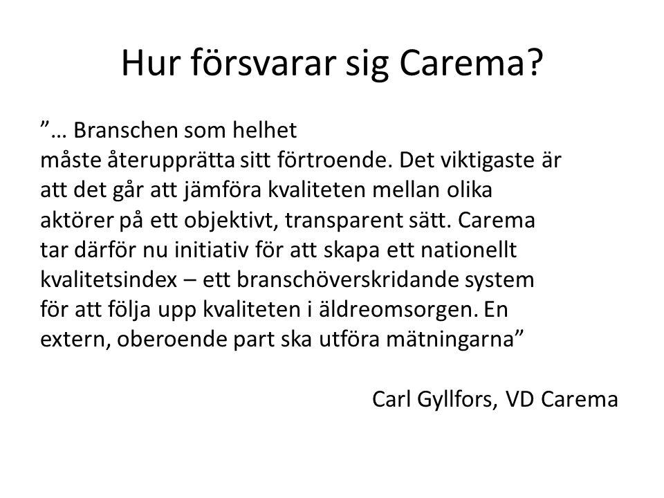 Hur försvarar sig Carema. … Branschen som helhet måste återupprätta sitt förtroende.