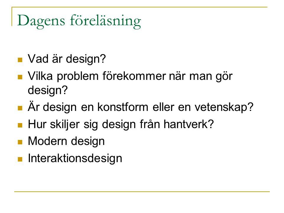 Frågor som behöver besvaras för att kunna inleda designarbete Innan den kreativa fasen som oftast förknippas med design kan börjas behöver frågar besvaras  Vad ska förändras.