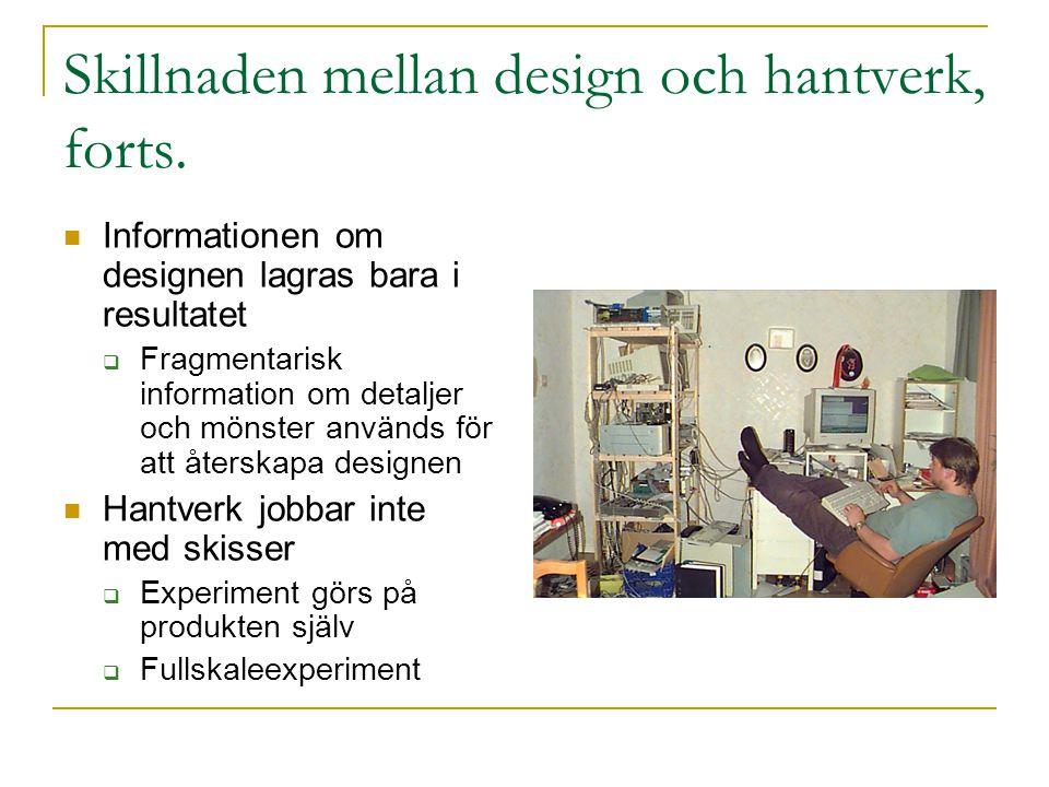 Skillnaden mellan design och hantverk, forts.